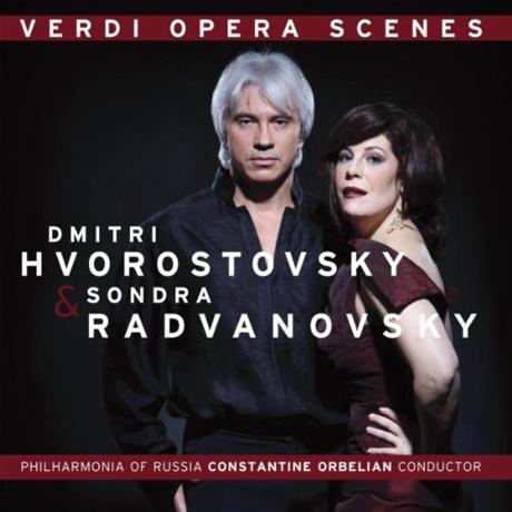 VERDI OPERA SCENES/ DMITRI HVOROSTOVSKY, SONDRA RADVANOVSKY, CONSTANTINE ORBELIAN