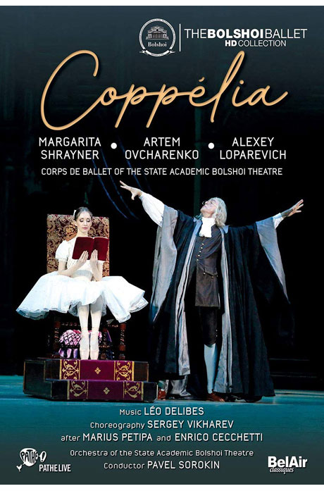 COPPELIA/ THE BOLSHOI BALLET, PAVEL SOROKIN [들리브: 발레 <코펠리아> - 2018 볼쇼이극장 실황]