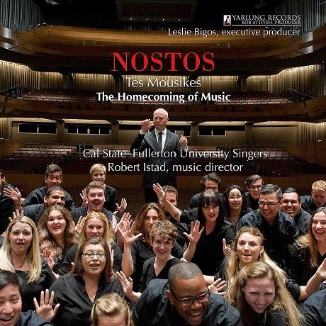 NOSTOS: THE HOMECOMING OF MUSIC/ CAL STATE FULLERTON UNIVERSITY SINGERS [음악의 귀환 - 캘리포니아 풀러튼 주립대 싱어즈]