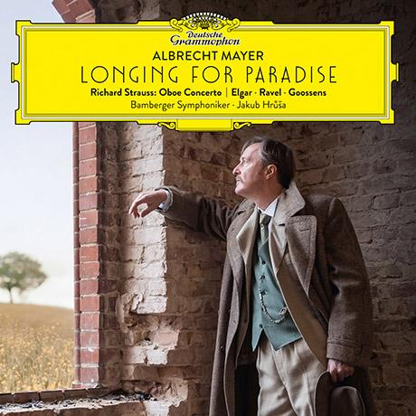 LONGING FOR PARADISE: R. STRAUSS - OBOE CONCERTO/ JAKUB HRUSA [R.슈트라우스, 엘가, 라벨, 구센스: 오보에와 오케스트라를 위한 작품 - 알브레히트 마이어]