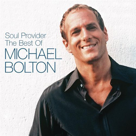 SOUL PROVIDER: THE BEST OF MICHAEL BOLTON