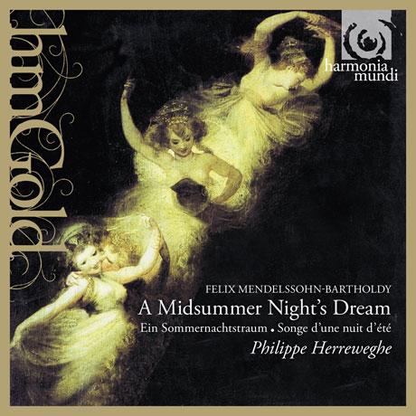 A MIDSUMMER NIGHT`S DREAM/ PHILIPPE HERREWEGHE [HM GOLD]