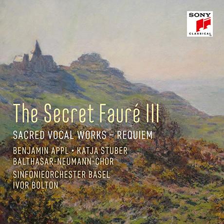 THE SECRET FAURE 3: SACRED VOCAL WORKS - REQUIEM/ IVOR BOLTON [시크릿 포레 3집: 종교 성악 작품집(레퀴엠 외) - 아이버 볼튼]