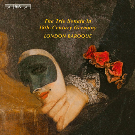 THE TRIO SONATA IN 18TH-CENTURY GERMANY/ LONDON BAROQUE