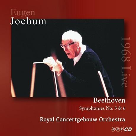 SYMPHONIES NO.5 & 6/ EUGEN JOCHUM [베토벤: 교향곡 5, 6번 - 오이겐 요훔 콘세르트헤보우 1968년 일본 콘서트]
