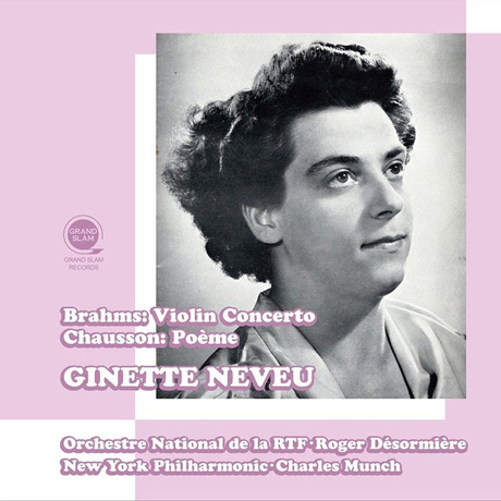 VIOLIN CONCERTO & POEME/ GINETTE NEVEU, CHARLES MUNCH [브람스: 바이올린 협주곡, 쇼송: 시곡 - 지네트 느뵈]