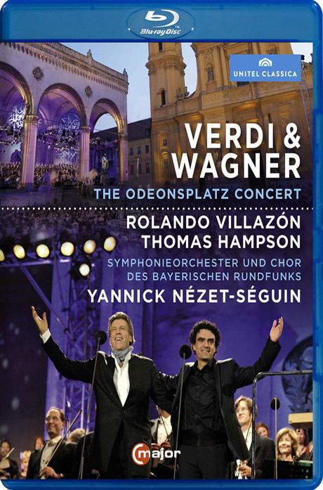 VERDI & WAGNER: THE ODEONSPLATZ CONCERT/ ROLANDO VILLAZON, THOMAS HAMPSON, YANNICK NEZET-SEGUIN [뮌헨 오데온스광장 콘서트: 베르디와 바그너]