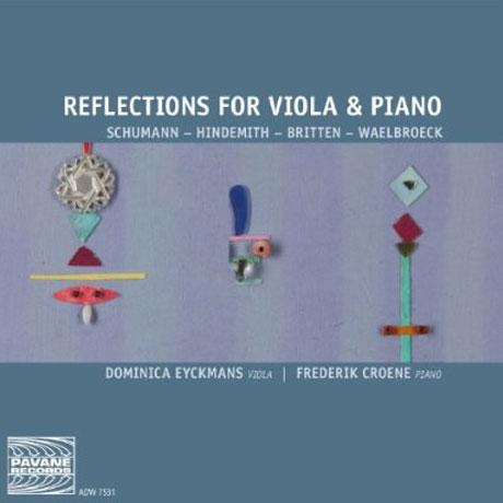REFLECTIONS FOR VIOLA & PIANO/ DOMINICA EYCKMANS, FREDERIK CROENE