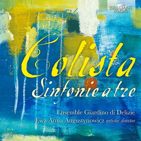 SINFONIE A TRE/ ENSEMBLE GIARDINO DI DELIZIE [콜리스타: 실내악 곡집 - 앙상블 지아르디노 디 델리자]