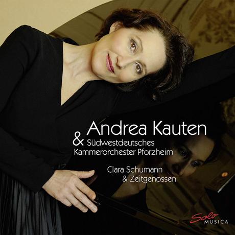 ZEITGENOSSEN/ ANDREA KAUTEN [클라라 슈만: 피아노 협주곡 & 라이네케: 피아노 소협주곡 - 안드레아 카우텐]