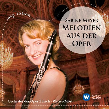 MELODIEN AUS DER OPER/ FRANZ WELSER-MOST [INSPIRATION] [클라리넷을 위한 오페라 선율: 자비네 마이어, 벨저-뫼스트]
