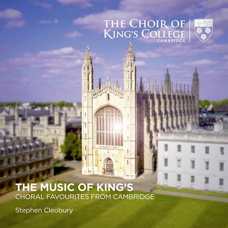 THE MUSIC OF KING`S/ STEPHEN CLEOBURY [킹스 칼리지 합창단: 인기 합창곡 모음집 - 스티븐 클레오베리]