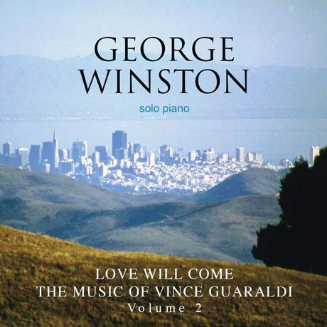 LOVE WILL COME: THE MUSIC OF VINCE GUARALDI VOL.2