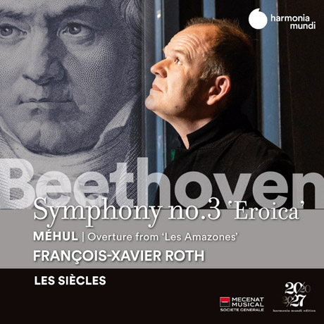 SYMPHONY NO.3 & LES AMAZONES/ FRANCOIS-XAVIER ROTH [베토벤: 교향곡 3번 '영웅' & 메율: 오페라 '아마조네스' 서곡 - 프랑수아 자비에 로트]