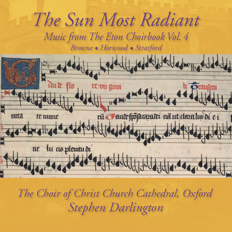 THE SUN MOST RADIANT: MUSIC FROM THE ETON CHOIRBOOK VOL.4/ STEPHEN DARLINGTON [옥스포드 크라이스트 처치 대성당 합창단: 가장 빛나는 태양 - 이튼 합창곡 4집]