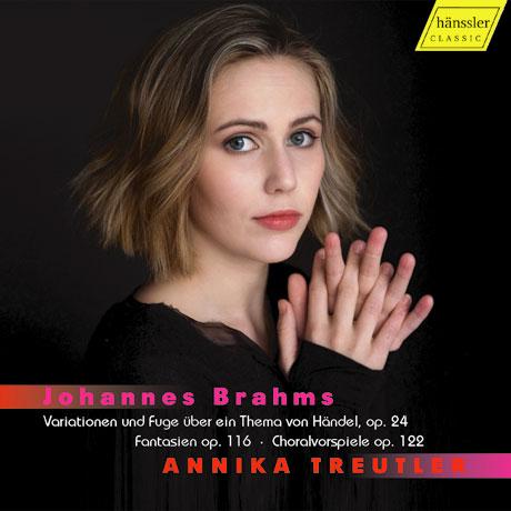 HANDEL VARIATIONS, FANTASIE/ ANNIKA TREUTLER [브람스: 헨델 변주곡, 환상곡, 오르간 코랄(부조니 편곡)]