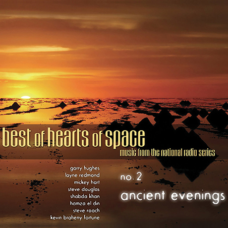 BEST OF HEARTS OF SPACE: NO.2 ANCIENT EVENINGS