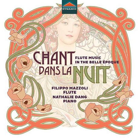 CHANT DANS LA NUIT: FLUTE MUSIC IN THE BELLE EPOQUE/ FILIPPO MAZZOLI, NATHALIE DANG [밤 속의 노래: 벨에포크 시대의 플루트 음악 - 필리포 마촐리]
