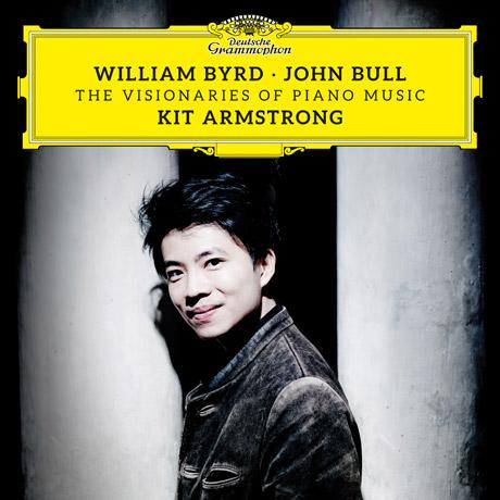 THE VISIONARIES OF PIANO MUSIC/ KIT ARMSTRONG [윌리엄 버드, 존 불: 피아노 음악의 선구자들 - 키트 암스트롱]