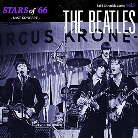 STARS OF 66: LAST CONCERT [FAB4 CHRONICLE SERIES VOL.7]