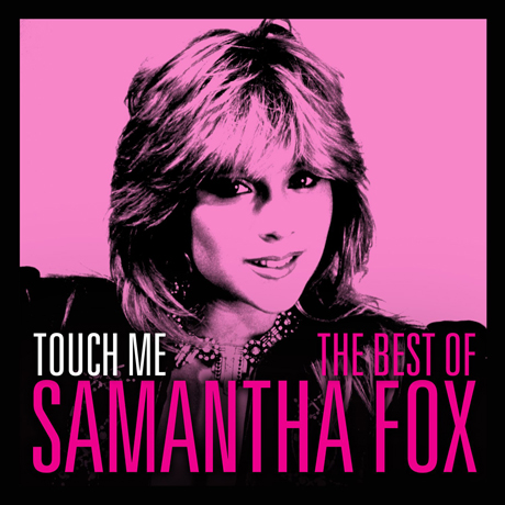 TOUCH ME: THE VERY BEST OF SAM FOX
