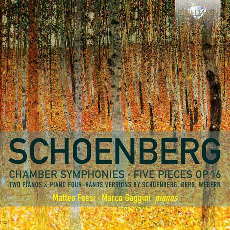 CHAMBER SYMPHONIES, FIVE PIECES OP.16/ MATTEO FOSSI, MARCO GAGGINI [쇤베르크: 실내악 교향곡 & 5개의 관현악 소품(피아노 편곡)]