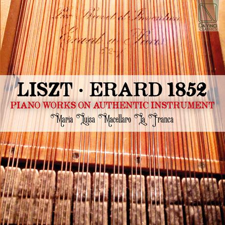 ERARD 1852: PIANO WORKS ON AUTHENTIC INSTRUMENT/ MARIA LUISA MACELLARO LA FRANCA [에라프 피아노로 연주한 리스트 - 라 프란카]