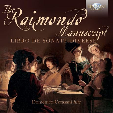 THE RAIMONDO MANUSCRIPT: LIBRO DE SONATE DIVERSE/ DOMENICO CERASANI [도메니코 체라사니: 17세기 류트 작품집]