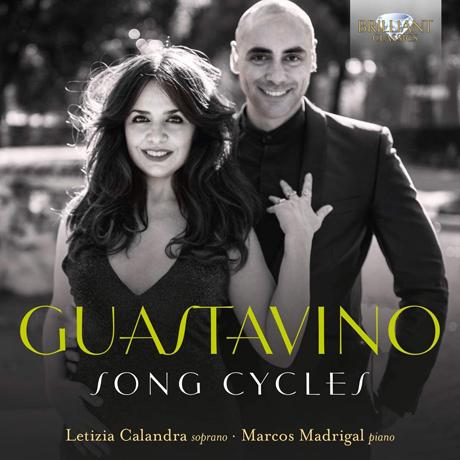 SONG CYCLES/ LETIZIA CALANDRA, MARCOS MADRIGAL [구아스타비노: 가곡 23곡 모음집 - 레티치아 칼란드라]