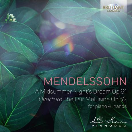 A MIDSUMMERNIGHT'S DREAM, OVERTURE THE FAIR MELUSINE FOR PIANO 4-HANDS/ KEIRA PIANO DUO [멘델스존: 한여름밤의 꿈(피아노 듀오 버전) - 듀오 케이라]