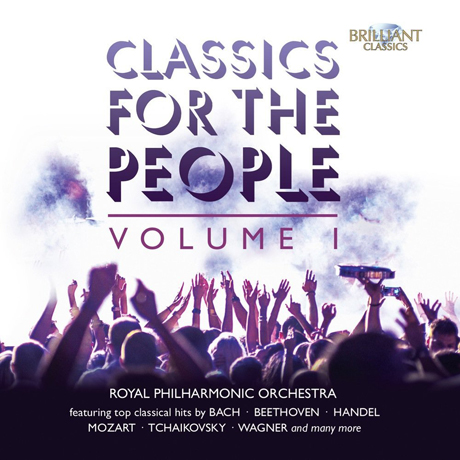 CLASSICS FOR THE PEOPLE VOL.1 [로얄 필하모닉 오케스트라: 관현악 작품집]