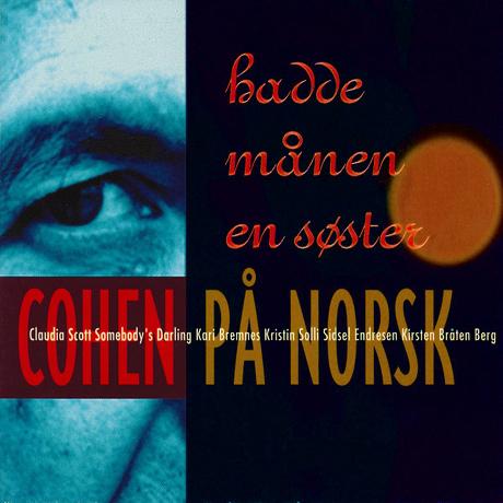 COHEN PA NORSK: HADDE MANEN EN SOSTER