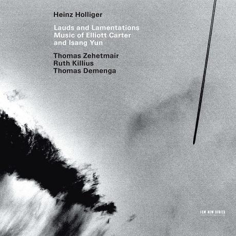 LAUDS AND LAMENTATIONS/ HEINZ HOLLIGER, THOMAS ZEHETMAIR [카터 & 윤이상: 오보에 작품집 - 하인츠 홀리거]