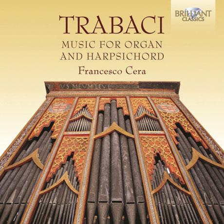 MUSIC FOR ORGAN AND HARPSICHORD/ FRANCESCO CERA [트라바치: 오르간과 하프시코드를 위한 음악집 - 프란체스코 세라]