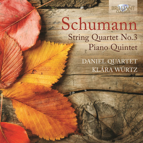 STRING QUARTET NO.3 & PIANO QUINTET/ DANIEL QUARTET, KLARA WURTZ [슈만: 현악사중주 & 피아노 오중주]
