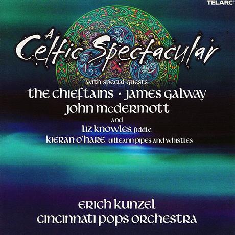 A CELTIC SPECTACULAR/ ERICH KUNZEL [SACD HYBRID] [에리히 쿤젤 & 신시내티 팝스 오케스트라: 켈틱 스펙타큘라]