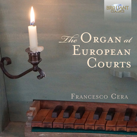 THE ORGAN AT EUROPEAN COURTS/ FRANCESCO CERA [프란체스코 세라: 르네상스 시대 유럽 법원의 오르간]