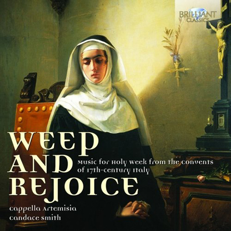 WEEP AND REJOICE/ CAPPELLA ARTEMISIA, CANDACE SMITH