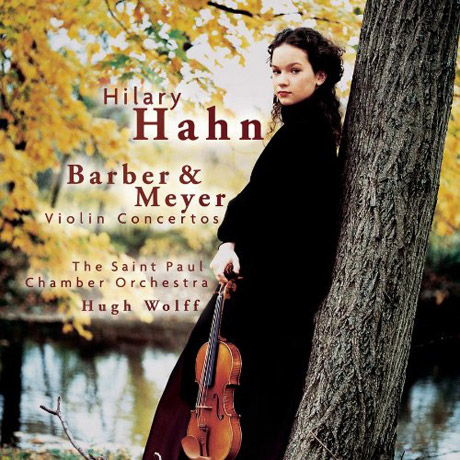 BARBER & MEYER: CONCERTO FOR VIOLIN AND ORCHESTRA OP.14 ETC/ HUGH WOLFF [힐러리 한: 바버 & 마이어 바이올린 협주곡]