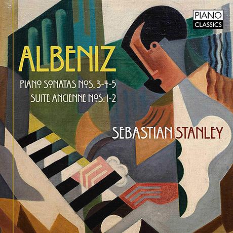 PIANO SONATA NOS.3, 4,5 & SUITE ANCIENNE NOS.1, 2/ SEBASTIAN STANLEY [알베니즈: 피아노 소나타, 앙시엔느 모음곡 - 세바스티안 스탠리]