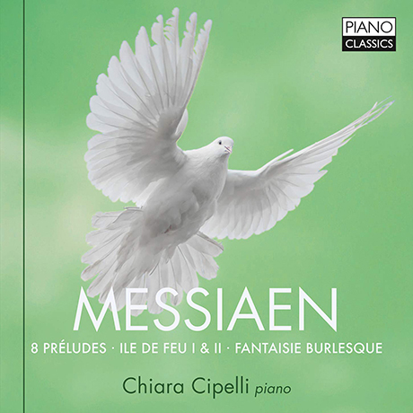 메시앙 8개의 전주곡, 불의 섬, 판타지 부를레스케  / 키아라 치펠리, 피아노