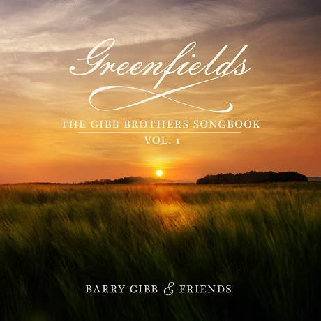 GREENFIELDS: THE GIBB BROTHERS SONGBOOK VOL.1
