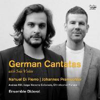 GERMAN CANTATAS/ NAHUEL DI PIERRO, JOHANNES PRAMSOHLER [나우엘 디 피에로: 기교적인 솔로 바이올린을 동반한 독일 칸타타집]