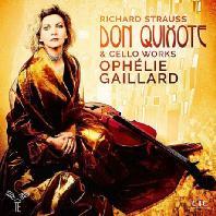 DON QUIXOTE & CELLO WORKS/ OPHELIE GAILLARD [R. 슈트라우스: 돈키호테, 첼로 작품들 - 오펠리 가이야르]