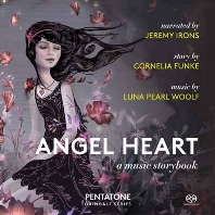 ANGEL HEART: A MUSIC STORYBOOK - NARRATED BY JEREMY IRONS/ MTT HAIMOVITZ [SACD HYBRID] [엔젤 하트: 뮤직 스토리북 - 매트 하이모비츠]