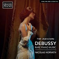 THE UNKNOWN RARE PIANO MUSIC/ NICOLAS HORVATH [드뷔시: 알려지지 않은 작품들 - 니콜라 오르바트]