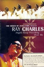 THE VOICES OF JUBILATION PRESENT <!HS>RAY<!HE> CHARLES: ANGELS KEEP WATCHING OVER ME