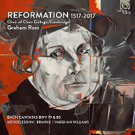 REFORMATION 1517-2017/ GRAHAM ROSS [캠브리지 클레어 칼리지 합창단: 종교개혁 500주년 기념 음반]
