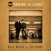 SHINE A LIGHT: FIELD RECORDING FROM THE GREAT AMERICAN RAILROAD