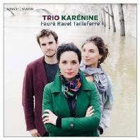 PIANO TRIOS/ TRIO KARENINE [포레, 라벨 & 타이페르: 피아노 트리오 - 트리오 카레니나]